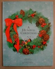 A Humbug Christmas Tobin Fraley 1998 SIGNED FIRST EDITION HBDJ EXCELLENT