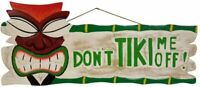 New Unique HANDCARVED and Painted Dont Tiki ME Off Wall Decor Sign!