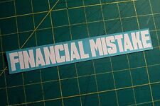 Financial Mistake sticker vinyl decal JDM Funny Car Truck racing window VW Euro