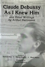 CLAUDE DEBUSSY - AS I KNEW HIM - A. HARTMANN -HARDBACK, DJ -SAMUEL HSU INSCRIBED