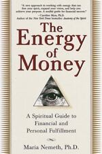 The Energy of Money : A Spiritual Guide to Financial and Personal Fulfillment
