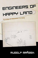 Engineers of Happy Land: Technology and Nationalism in a Colony (Princeton Studi