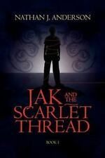 Jak and the Scarlet Thread by Nathan Anderson (2011, Paperback)