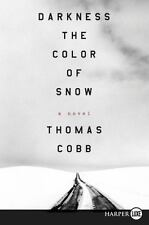 Darkness the Color of Snow: A Novel by Cobb, Thomas in Used - Very Good