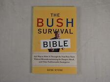 The Bush Survival Bible : 250 Ways to Make It Through the Next Four Years Withou
