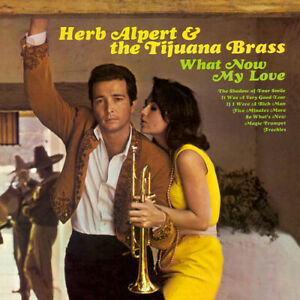 Herb Alpert & Tijuana Brass - What Now My Love [New CD]