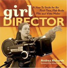 Girl Director: A How-to Guide for the First-Time,