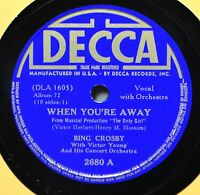 Bing Crosby When You're Away 1940s 78 Decca 2680 Thine Alone Pop Male Crooner