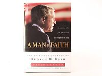 VG+! A Man of Faith - The Spiritual Journey of George W Bush: by David Aikman HC