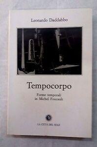Tempo corpo.  Forme temporali in Michel Foucault - La Città del Sole