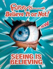Ripleys Believe It or Not! Seeing Is Believing! by Geoff Tibbals, James Proud