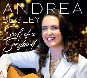 Andrea Begley - Soul Of A Songbird CD 2019