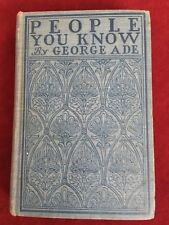PEOPLE YOU KNOW by George Ade: 1903 ILLUSTRATED HARDCOVER