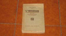 J. LE CALVé L'OEDèME ETUDE EXPERIMENTALE ET CLINIQUE L'EDEMA MASSON ET CIE 1925