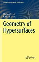 Geometry of Hypersurfaces: By Cecil, Thomas E. Ryan, Patrick J.
