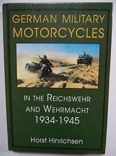GERMAN MILITARY MOTORCYCLES,IN REICHSWEHR&WERHMACHT 1934-1945 HORST HINRICHSEN