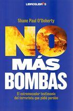 No más bombas. Shane Paul O'Doherty.El terrorista que pidió perdón.Libros Libres