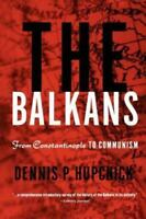 The Balkans: From Constantinople To Communism: By Dennis P. Hupchick