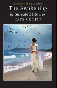 The Awakening and Selected Stories by Kate Chopin (Paperback, 2015)