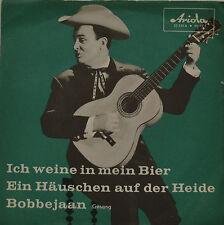 """BOBBEJAAN -ICH WEINE IN MEIN BIER - EIN HÄUSCHEN AUF DER HEIDE Single 7"""" (I383)"""