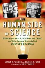 The Human Side of Science: Edison and Tesla, Watson and Crick, and Other Persona