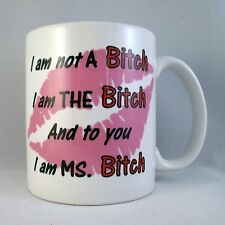 I'm Not A Bitch Funny Novelty  - Coffee Mug - Cup - Gift