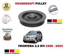 FOR VAUXHALL OPEL FRONTERA 2.2 DTi 16V 1998->NEW CRANKSHAFT BELT PULLEY