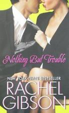 Nothing but Trouble No. 5 by Rachel Gibson (2010, Paperback)
