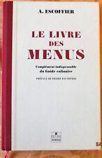LE LIVRE DES MENUS A. ESCOFFIER COMPLEMENT INDISPENSABLE 09/1996 FAC-SIMILE