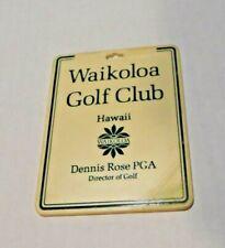 Vintage Waikoloa Beach Resoirt Golf Club Bag Tag Hawaii Dennis Rose