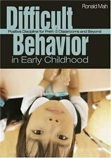 Difficult Behavior in Early Childhood: Positive Discipline for PreK-3 Classrooms