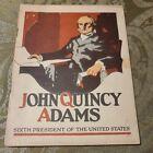 "JOHN QUINCY ADAMS ""SIXTH PRESIDENT...... JOHN HANCOCK INSURANCE CO. 1925 BOOKLET"