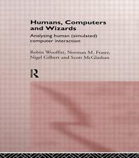 Humans, Computers and Wizards: Human (Simulated) Computer Interaction, Fraser, N