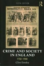 Crime and Society in England 1750-1900 Emsley, Clive