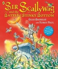 Sir Scallywag and the Battle for Stinky Bottom by Giles Andreae (Paperback,...