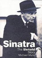 Sinatra, the Untold Story By Michael Munn