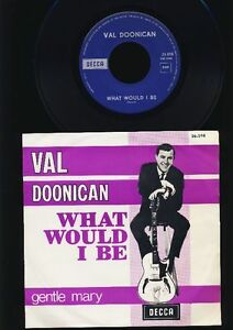 Val Doonican - What Would I Be - gentle Mary - 7 Inch Vinyl - HOLLAND