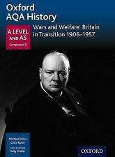 Oxford AQA History for A Level Wars and Welfare Britain in Transition 1906-1957