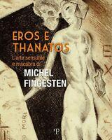 G. Mirabella, Eros e Thanatos, Catalogo mostra Michel Fingesten Sesto Fiorentino