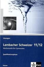 Lambacher Schweizer 11/12 - Lösungsbuch - Mathematik für Gymnasien - Q-Phase