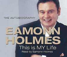 This Is My Life Eamonn Holmes The Autogiography CD Audio Book NEW