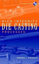 High Integrity Die Casting Processes: By Vinarcik, Edward J.