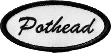 22154 Pothead Black & White Name Tag Weed Pot 420 MJ Embroidered Iron on Patch