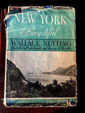 NEW YORK BEAUTIFUL HC/1936 Wallace Nutting Illustrated History with Jacket