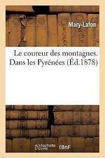 Le Coureur des Montagnes. Dans les Pyrenees by . Mary-Lafon (2016, Paperback)