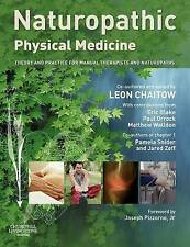 Naturopathic Physical Medicine: Theory and Practice for Manual Therapists and Na