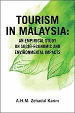 Tourism in Malaysia: : An Empirical Study on Socio-Economic and Environmental...