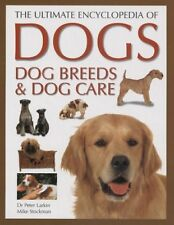 The Ultimate Encyclopedia of Dogs, Dog Breeds & Do