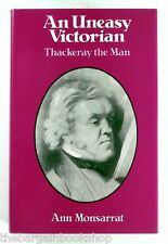 AN UNEASY VICTORIAN Thackeray the Man ANN MONSARRAT - Hardback - 1ST EDITION