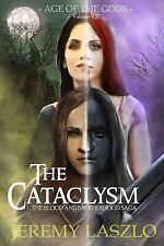 The Blood and Brotherhood Saga: The Cataclysm : Age of the Gods by Jeremy...
